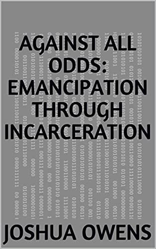 Against all Odds: Emancipation Through Incarceration