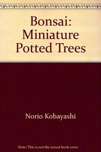 Bonsai: Miniature Potted Trees by Norio Kobayashi (1959-05-03)