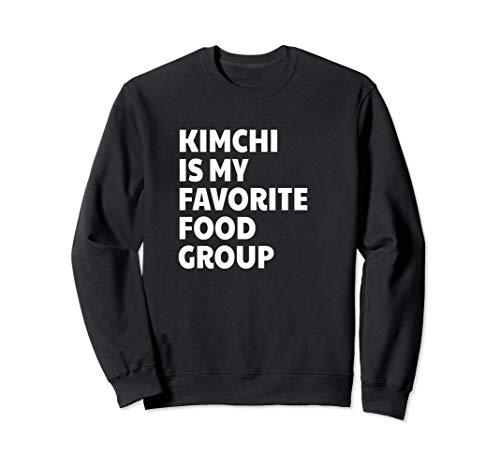 Funny Kimchi Is My Favorite Food Group Sweatshirt