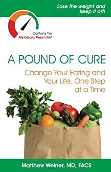 A Pound of Cure  Change Your Eating and Your Life One Step at a Time