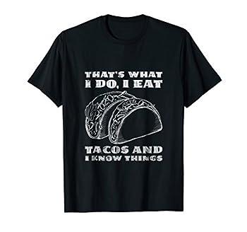Funny Taco Tshirt Gift Kid Men Women I Eat Tacos Know Things