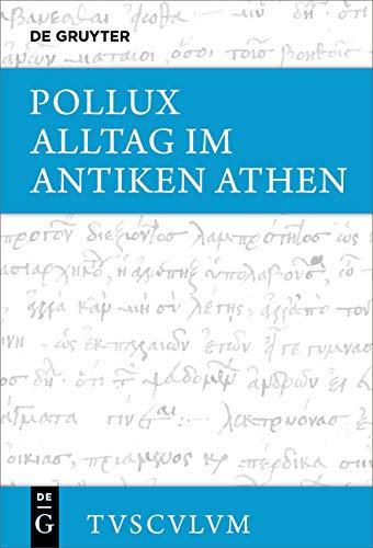 Alltag im antiken Athen: Griechisch - deutsch (Sammlung Tusculum)
