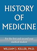 History of Medicine for the First and Second Year Medical Student