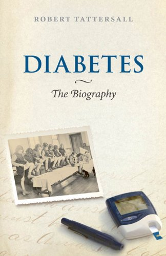 Diabetes: The Biography (Biographies of Disease) (English Edition)