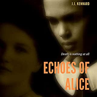 Echoes of Alice                   By:                                                                                                                                 J.J. Kennard                               Narrated by:                                                                                                                                 Nano Nagle                      Length: 4 hrs and 29 mins     6 ratings     Overall 3.8