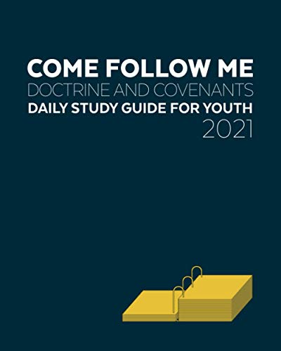 Come Follow Me for Youth Doctrine and Covenants Daily Study Guide 2021