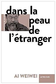 Dans la peau de l'étranger par Weiwei