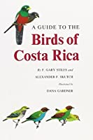 A Guide to the Birds of Costa Rica by Gary Stiles Alexander F. Skutch(1989-09-22)