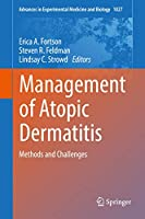 Management of Atopic Dermatitis: Methods and Challenges (Advances in Experimental Medicine and Biology (1027))