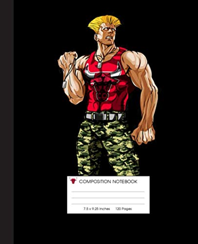 NBA Chicago Bulls, Guile Nintendo Street Fighter Composition Notebook: Chicago Bulls, NBA, Basketball Notebook| Wide-Ruled 120 Pages, 7.5x9.25 Inches| ... Bulls, Basketball Lovers, Students, Teachers