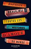 Toutes les histoires d'amour du monde (Romans) (French Edition)