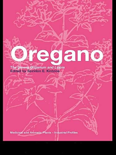 Oregano: The genera Origanum and Lippia (Medicinal and Aromatic Plants - Industrial Profiles Book 25) (English Edition)