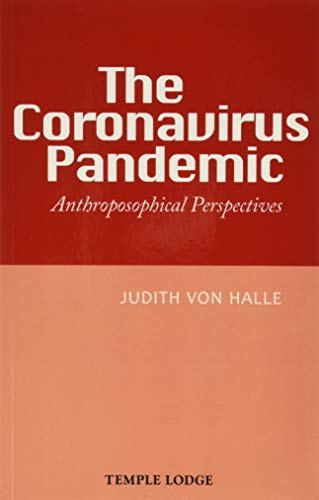 The Coronavirus Pandemic: Anthroposophical Perspectives
