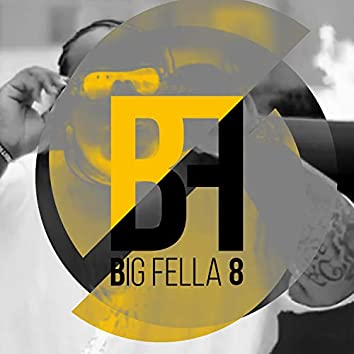 Big Fella 8