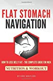 Flat Stomach Navigation: How To Lose Belly Fat - The Complete Guide For Men   Nutrition Plan & Workout Program   DIY   In A Few Weeks' Time   Tips & Tricks   FAST Results