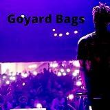 Goyard Bags [Explicit]