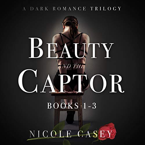 Beauty and the Captor: A Dark Romance Trilogy cover art