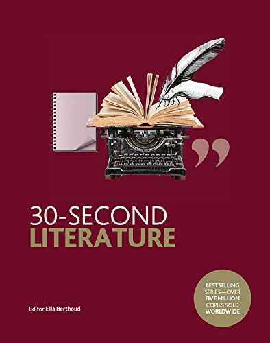 Compare Textbook Prices for 30-Second Literature: The 50 most important forms, genres and styles, each explained in half a minute  ISBN 9780711254671 by Berthoud, Ella