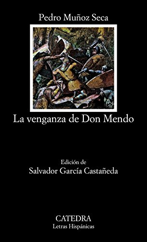 La venganza de don Mendo (Letras Hispánicas)