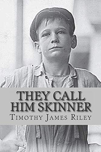 They Call Him Skinner (The Skinner Adventures)