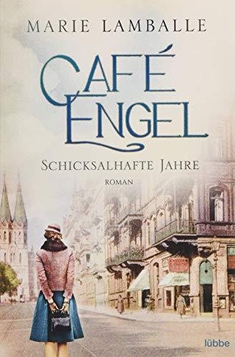 Café Engel: Schicksalhafte Jahre. Roman (Café-Engel-Saga, Band 2)