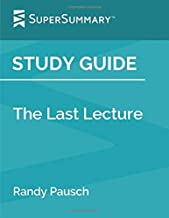 Study Guide: The Last Lecture by Randy Pausch (SuperSummary)