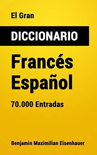 El Gran Diccionario Francés-Español: 70.000 Entradas (