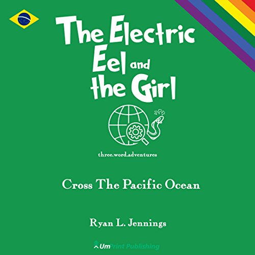 The Electric Eel and the Girl: Cross the Pacific Ocean audiobook cover art