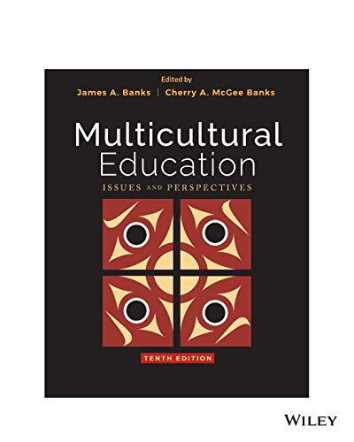 Compare Textbook Prices for Multicultural Education: Issues and Perspectives 10 Edition ISBN 9781119510215 by Banks, James A.,McGee Banks, Cherry A.