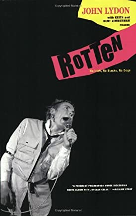 Rotten: No Irish, No Blacks, No Dogs by John Lydon Keith Zimmerman Kent Zimmerman(2008-10-28)