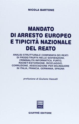 Mandato di arresto europeo e tipicità nazionale del reato. Analisi strutturale comparata dei reati di frode/truffa nelle sovvenzioni, criminalità informatica...
