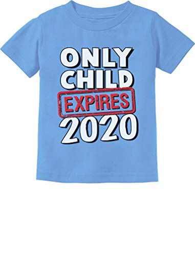 Funny Only Child Expires 2020 Brother Sister Siblings Toddler Kids T-Shirt 3T California Blue