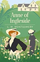 Anne of Ingleside (Arcturus Essential Anne of Green Gables)