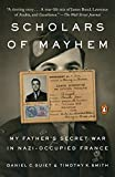 Scholars of Mayhem: My Father's Secret War in Nazi-Occupied France (PENGUIN BOOKS)