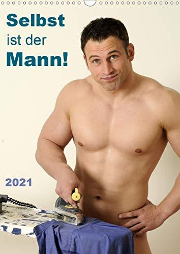Selbst ist der Mann! (Wandkalender 2021 DIN A3 hoch)