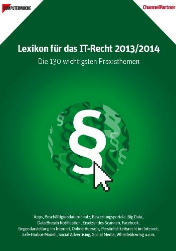 Lexikon für das IT-Recht 2013/2014 - Die 130 wichtigsten Praxisthemen
