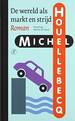 De wereld als markt en strijd: roman