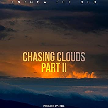 Chasing Clouds, Pt. II
