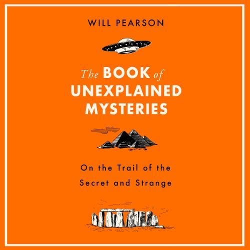 The Book of Unexplained Mysteries Audiobook By Will Pearson cover art