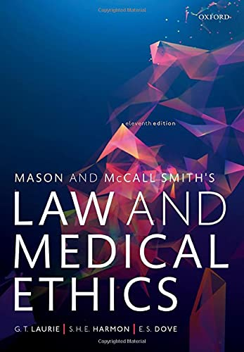 Compare Textbook Prices for Mason and McCall Smith's Law and Medical Ethics 11 Edition ISBN 9780198826217 by Laurie, Graeme,Harmon, Shawn,Dove, Edward