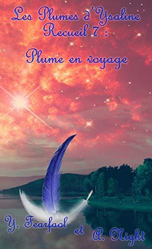 Les Plumes d'Ysaline recueil 7: Plume en voyage
