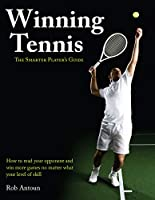 Winning Tennis: The Smarter Player's Guide