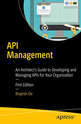 API Management: An Architect's Guide to Developing and Managing APIs for Your Organization
