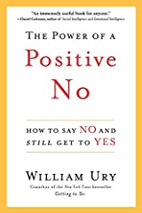 The Power of a Positive No: How to Say No and Still Get to Yes Kindle Edition