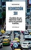Redirección 301 WordPress:  Cambia de un dominio web a otro sin perder tráfico