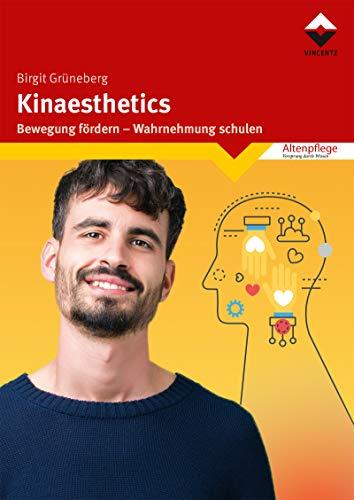 Kinaesthetics: Bewegung fördern - Wahrnehmung schulen