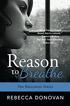 Reason To Breathe (The Breathing Series, Book 1) by [Rebecca Donovan]