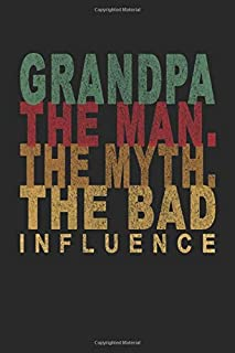 Grandpa The Man The Myth The Bad Influence: Lined Book / Journal Gift, 110 Pages, 6x9, Soft Cover