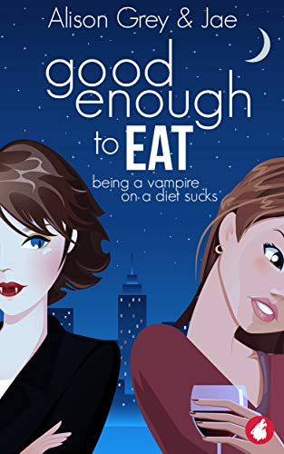 Good Enough to Eat (The Vampire Diet Series Book 1) (English Edition)