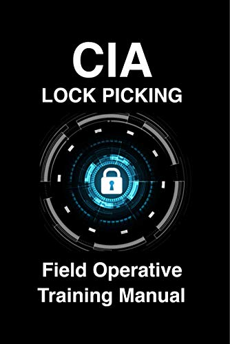 CIA Lock Picking: Field Operative Training Manual (English Edition)
